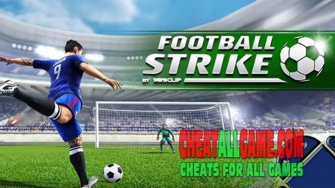Football Strike Hack 2019, The Best Hack Tool To Get Free Cash