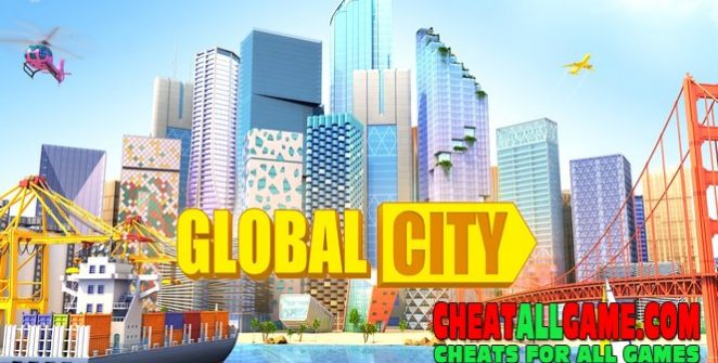 Global City: Build Your Own World Hack 2021, The Best Hack Tool To Get Free Globalbucks
