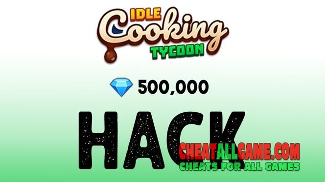 Idle Cooking Tycoon Hack 2019, The Best Hack Tool To Get Free Gems