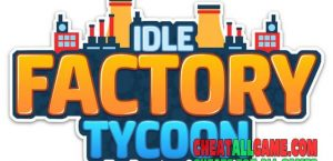 Idle Factory Tycoon Hack 2020, The Best Hack Tool To Get Free Cash