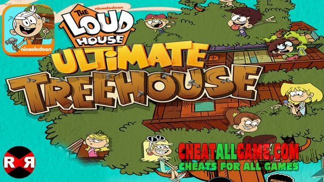 Loud House Ultimate Treehouse Hack 2019, The Best Hack Tool To Get Free Bills