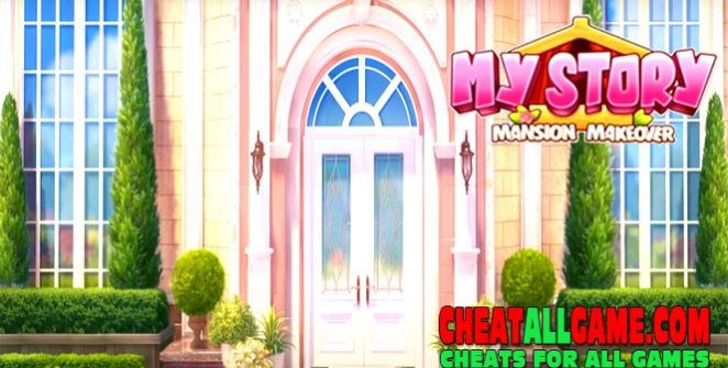 My Story - Mansion Makeover Hack 2021, The Best Hack Tool To Get Free Gems