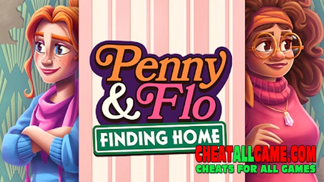 Penny & Flo: Finding Home Hack 2021, The Best Hack Tool To Get Free Coins